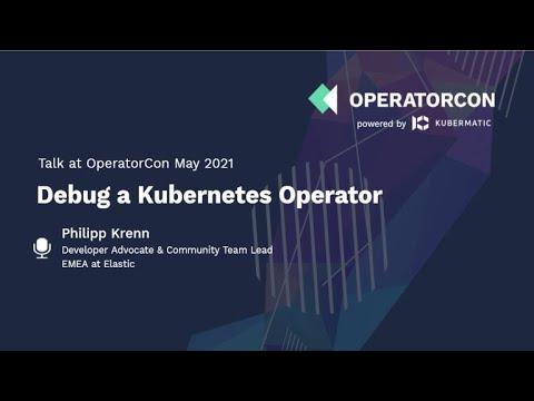 Debug a Kubernetes Operator