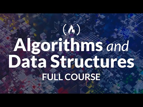 Algorithms and Data Structures Tutorial - Full Course for Beginners