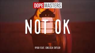 Kygo feat. Chelsea Cutler -  Not Ok (Audio)