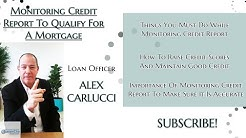 Monitoring Credit Report To Qualify For A Mortgage | 2019