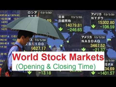 World Stock Markets Opening & Closing Time in Indian Standard Time (IST)
