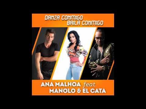 ANA MALHOA ft. MANOLO & EL CATA –  DANZA CONMIGO,BAILA CONMIGO