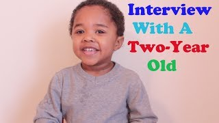 Interview With a Two-Year Old