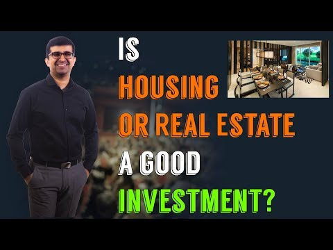 Is housing/real estate a good investment? (Investing for beg
