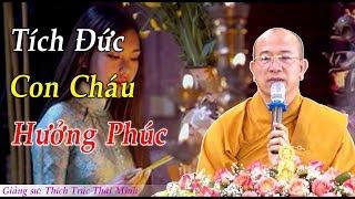 Phụ Nữ Làm 3 Điều Này Là TÍCH ĐỨC Cho Con Cháu CẢ ĐỜI HƯỞNG PHÚC | Vấn Đáp Phật Pháp