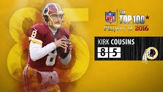 #85: Kirk Cousins (QB, Redskins) | Top 100 NFL Players of 2016