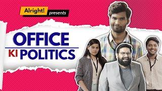 Alright! | Politics In Office Ft. Nikhil Vijay