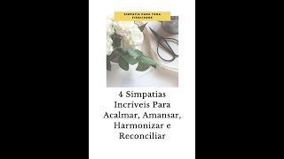 4 Simpatias Imperdíveis Para Acalmar, Amansar, Harmonizar e Reconciliar