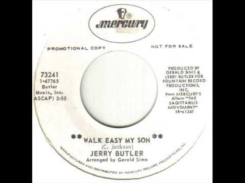 Jerry Butler Walk Easy My Son