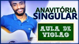 (AULA DE VIOLÃO 136) Singular - Anavitória