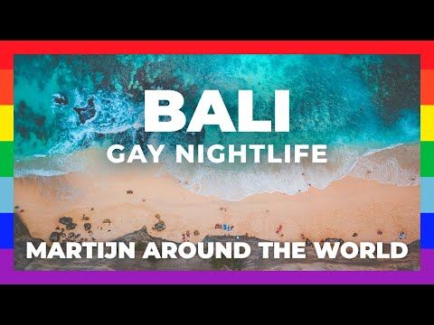 GAY Bali Travel // Exploring Gay Nightlife Indonesia, Bali