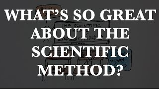 Episode 8: What's so great about the scientific method?
