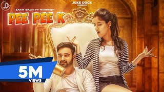 PEE PEE KE (Official Video) EKAM BAWA | MIXSINGH | Latest Punjabi Songs | JUKE DOCK