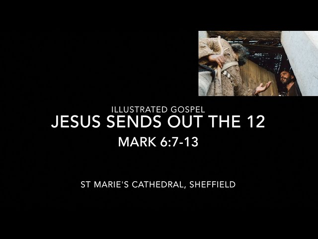 Illustrated Gospel of St Mark / Jesus sends out the Twelve / Mark 6:7-13 / with reflection