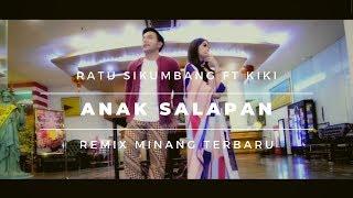 Ratu Sikumbang feat KIKI - ANAK SALAPAN [Official Music Video] Remix Minang Terbaru 2019