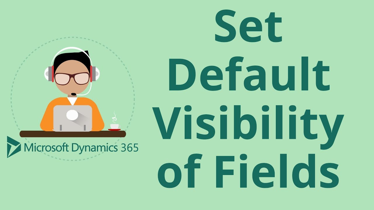 How to Set the Default Visibility of Fields in Microsoft