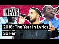2018: The Top 5 Lyrics So Far   Genius News