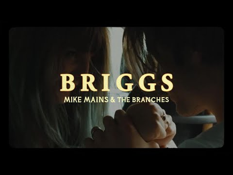 Mike Mains & The Branches - Briggs (Official Music Video)