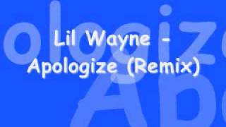Lil Wayne Ft. Bun B - Apologize( Remix) *Lyrics in info box*