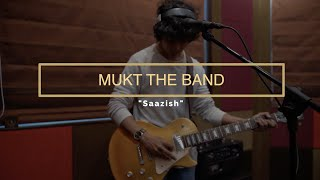 Gambar cover MUKT the band - Saazish (Live Session) // Compass Box Music