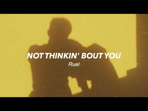 Not Thinkin' About You // Ruel (lyrics)