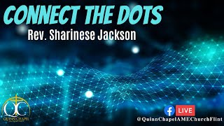 Connect the Dots | Rev. Sharinese Jackson | Quinn Chapel A.M.E Flint