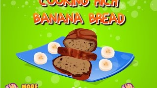 Cooking Rich Banana Bread Games - Movie Games