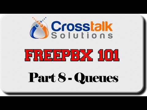FreePBX 101 - Part 8 - Queues - Crosstalk Solutions