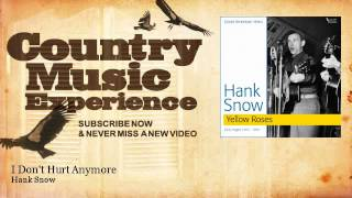 Hank Snow - I Dont Hurt Anymore - Country Music Experience YouTube Videos