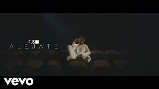 Смотреть клип Pusho - Aléjate