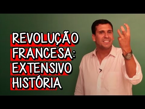 Quais foram os antecedentes da Revolução Francesa? - Extensivo História   Descomplica