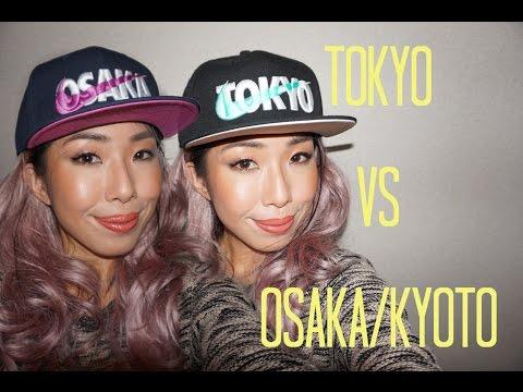 Tokyo VS Osaka/Kyoto