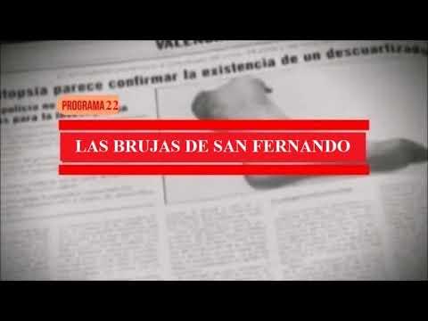 Las brujas de San Fernando. Programa 22.