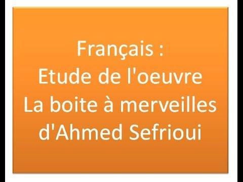 Français : Etude de l'oeuvre La boite à merveilles d'Ahmed Sefrioui