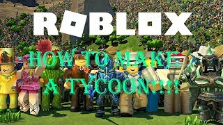 HOW TO MAKE A ROBLOX TYCOON IN ROBLOX STUDIO