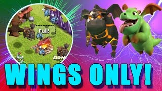 Clash of Clans - ALL TROOPS WITH ONLY WINGS - Dragon, Minion, Healer, Lava Hound, and Baby Dragon!