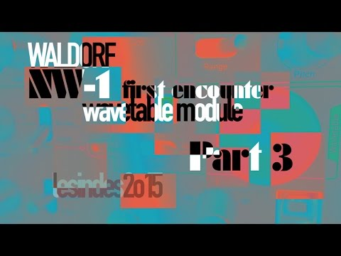 WALDORF NW-1// Sequences + FX // Wavetable Module // Part 3
