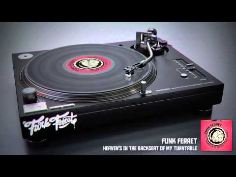Funk Ferret - Heavens In The Back Seat Of My Turntable