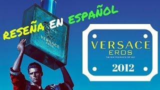 VERSACE EROS 2012 || Reseña de Fragancia en Español || PROYECCION BESTIAL !!!