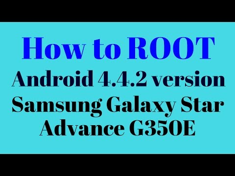 How to ROOT Android 4 4 2 Version in Samsung Galaxy Star Advance G350E