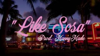 "|FREE| ""Like Sosa"" Meek Mill Type Beat (Prod. MannyMade)"
