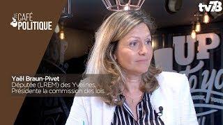 Café Politique n°75 – Yael Braun-Pivet, Députée (LREM) des Yvelines, Présidente la commission des lois