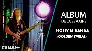 "Holly Miranda - ""Golden Spiral""  (Live) - Album de la Semaine - CANAL+"