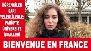 ÖĞRENCİLER SARI YELEKLİLERLE: PARİS'TE YABANCI ÖĞRENCİLER İÇİN ÜNİVERSİTE İŞGALLERİ