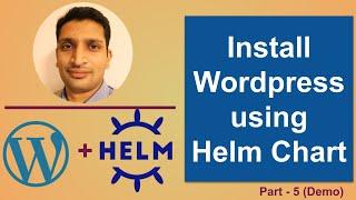 Setup Wordpress using Helm Chart on Kubernetes - Part 5