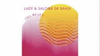 "Lady & Salomé de Bahia ""Call Me Up"" (Club Mix) Preview - Release date 2012 October 1st"