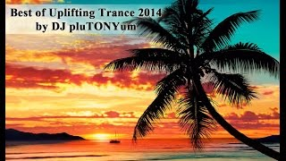 Best of Uplifting Trance 2014 by DJ pluTONYum ♫