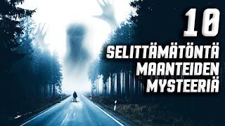 10 SELITTÄMÄTÖNTÄ MAANTEIDEN MYSTEERIÄ