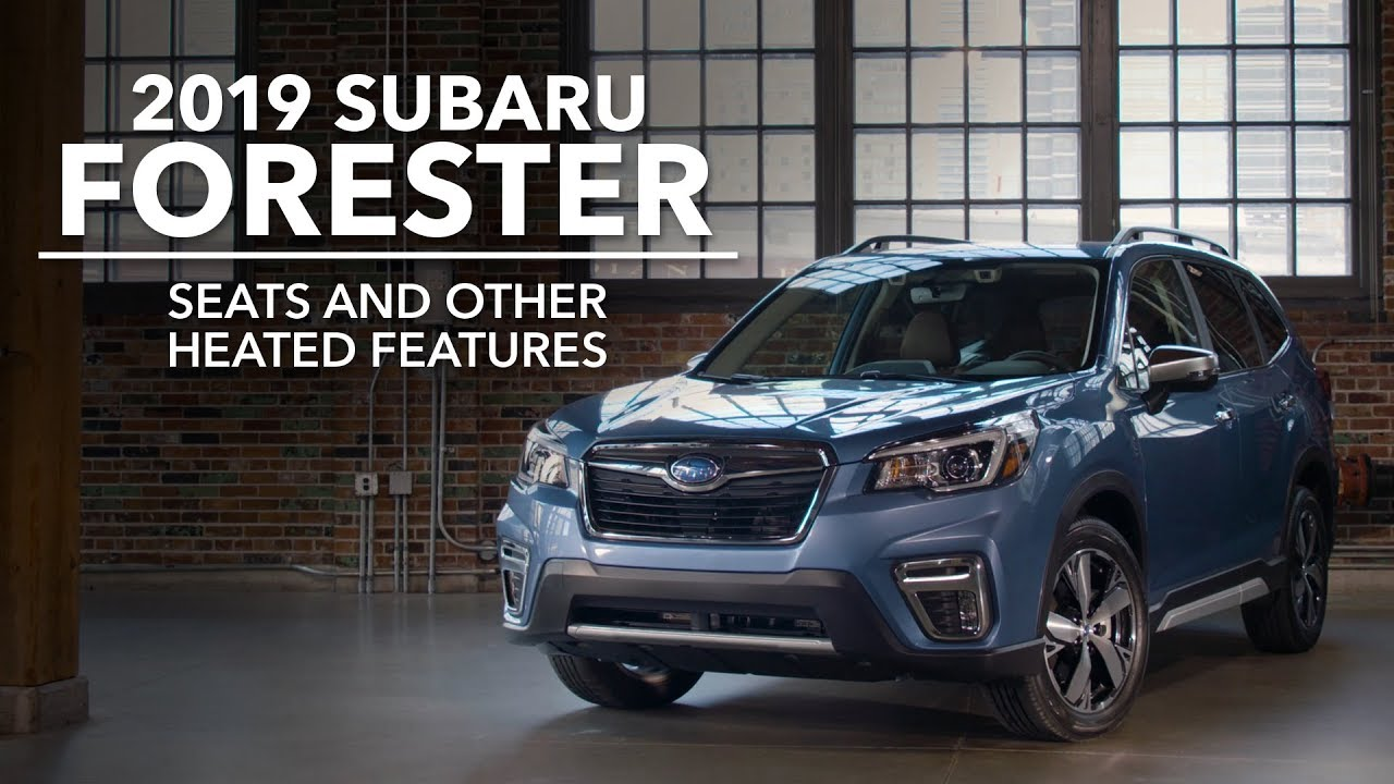 2019 Subaru Forester – Seats and other Heated Features