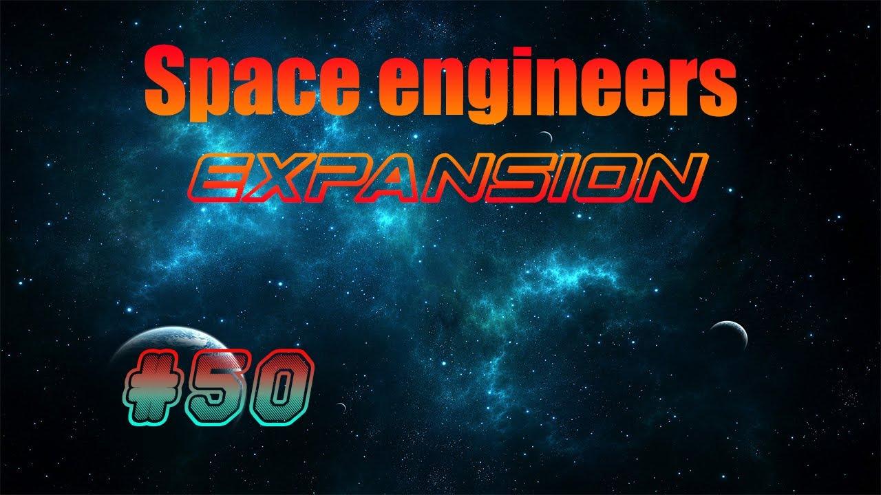 [SPACE ENGINEERS : EXPANSION] Épisode 50 : Ya des voisins ? En FR et HD